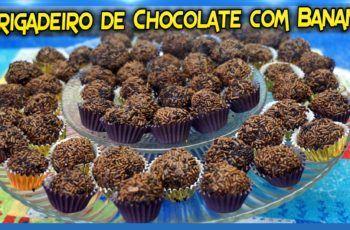 BRIGADEIRO DE CHOCOLATE COM BANANA(MUITO SABOROSO)