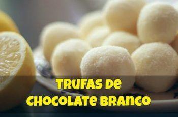 Como Fazer Trufas de Chocolate Branco | Receita Fácil