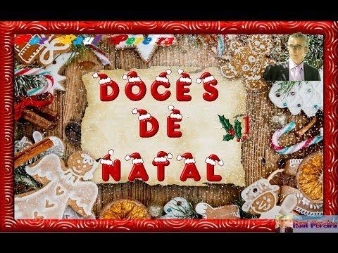 Doces de Natal 1 8 Vídeo do Canal Raul Pereira no Youtube, publicado em 2016-11-30 21:33:33 e com 5 views Vivendo de Brigadeiro