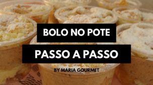 Bolo no Pote para Vender Passo a Passo - Maria Gourmet
