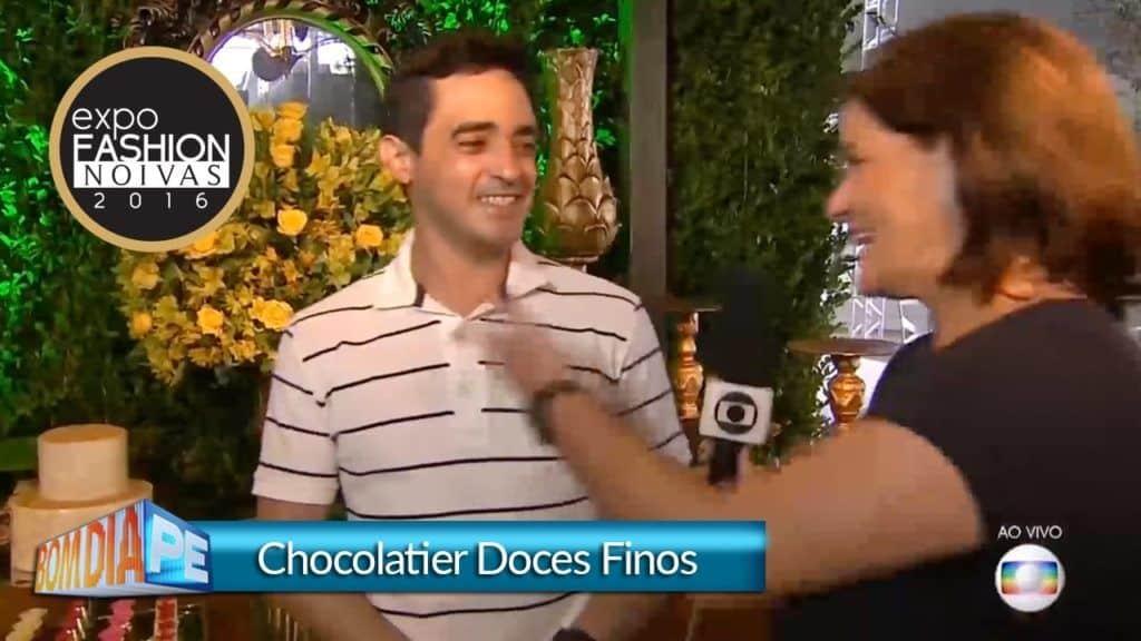 Chocolatier Doces Finos   Entrevista Bom Dia PE - Globo NE   Expo Fashion Noivas 2016