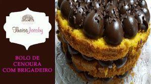 BOLO DE CENOURA NAKED CAKE COM BRIGADEIRO | Thaisa Jacoby # 66