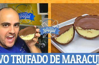 COMO FAZER OVO TRUFADO DE MARACUJÁ   Ana Maria Brogui #482