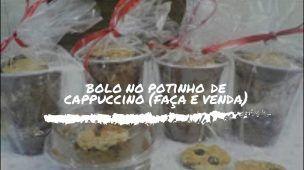 Como fazer bolo no pote (cappuccino) # Fátima Paulista