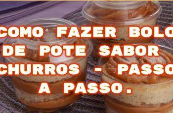 COMO FAZER BOLO DE POTE SABOR CHURROS – PASSO A PASSO.