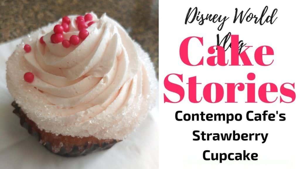 Disney World Vlog: Cake Stories #7 - Strawberry Cupcake Contempo Cafe Contemporary Resort Review