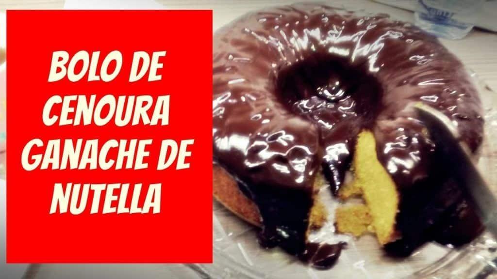 Bolo de cenoura da Ana Maria Braga com Ganache de Nutella - Bolo de Cenoura da Ana Maria Braga