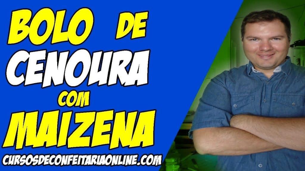 COMO FAZER BOLO DE CENOURA COM MAIZENA