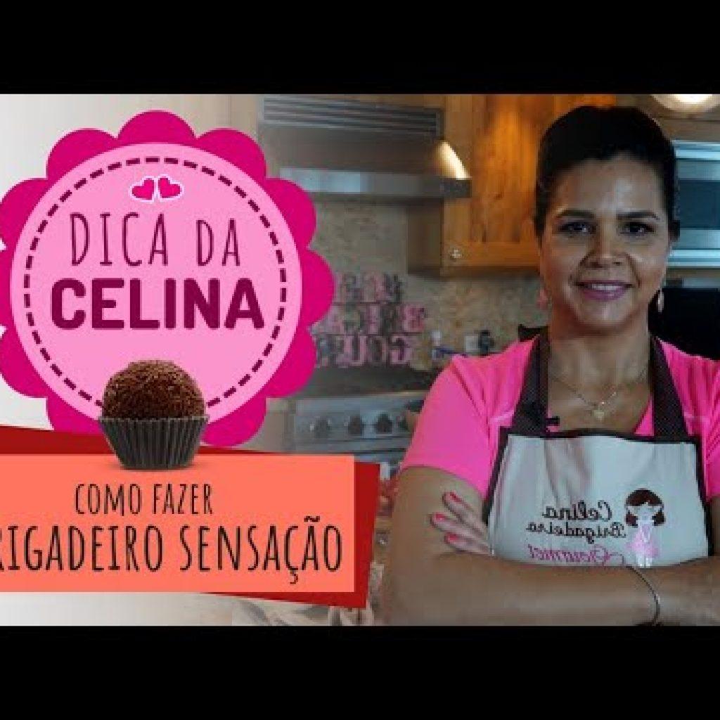 DICA DA CELINA - Brigadeiro Gourmet Sensação