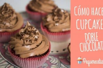 Cupcakes de chocolate. Receta de cupcakes doble chocolate