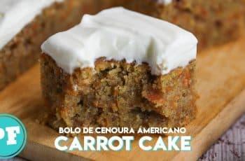 CARROT CAKE: BOLO DE CENOURA AMERICANO | PratoFundo