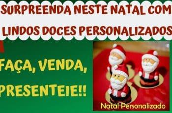 FAÇA E VENDA DOCES PERSONALIZADOS NESTE NATAL