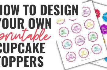 How to Design Your Own Printable Cupcake Toppers