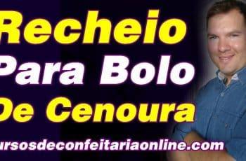 COMO FAZER RECHEIO PARA BOLO DE CENOURA