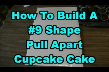 How To Build A Number #9 Shape Pull Apart Cupcake Cake