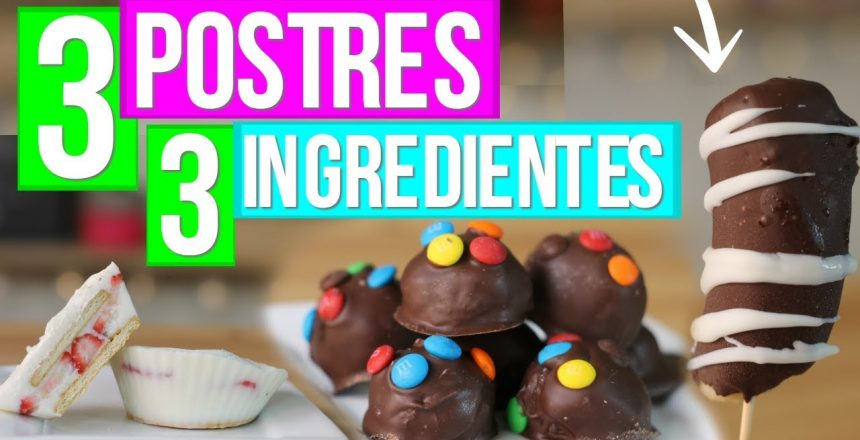 3 Postres con 3 Ingredientes SIN HORNO! |RebeO