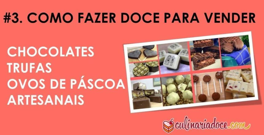 3-como-fazer-doce-para-vender-chocolates-e-trufas-e-ovos-de-pascoa-artesanais-culinaria-doce.jpg
