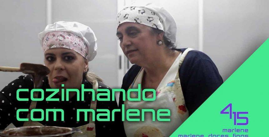 4E15 POR RENATA LIMA | COZINHANDO COM MARLENE | MARLENE DOCES FINOS