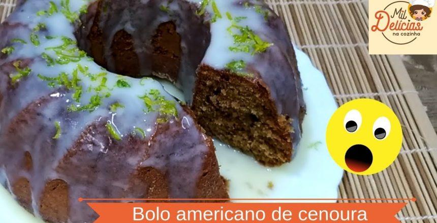 BOLO AMERICANO DE CENOURA - MIL DELÍCIAS NA COZINHA