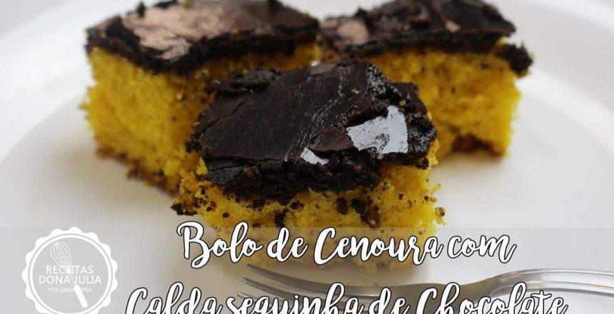 BOLO DE CENOURA COM CALDA SEQUINHA DE CHOCOLATE