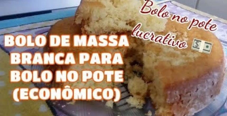 BOLO MASSA BRANCA ECONÔMICO PARA BOLO DE POTE | FAÇA E VENDA BOLO NO POTE LUCRATIVO