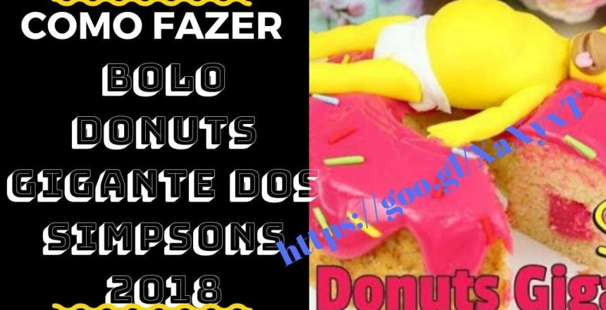 Bolo Donuts Gigante Dos Simpsons | Bolo Donuts Gigante Dos Simpsons 2018 | Bolo no Pote