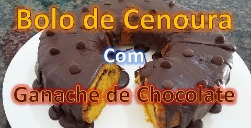 Bolo de Cenoura Com Ganache de Chocolate Bolo de cenoura fácil