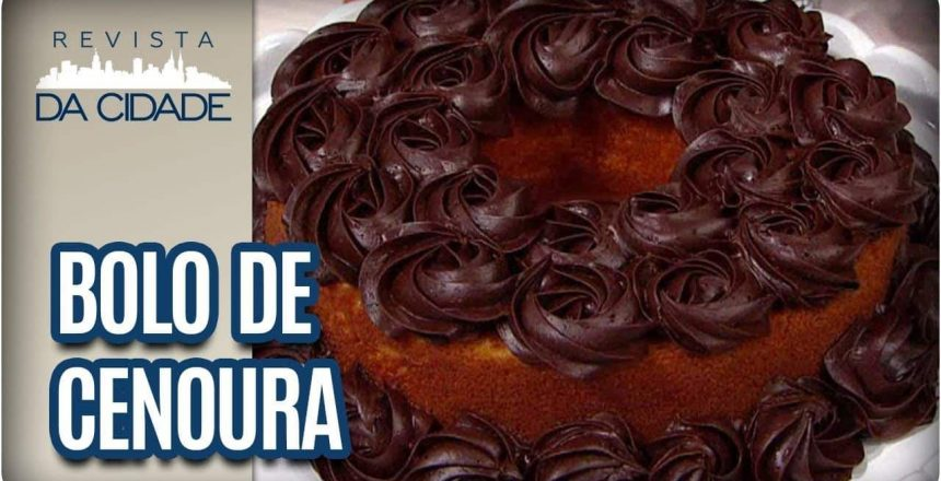 Bolo de Cenoura com Cobertura de Chocolate e Doce de Leite - Revista da Cidade (22/09/2017)