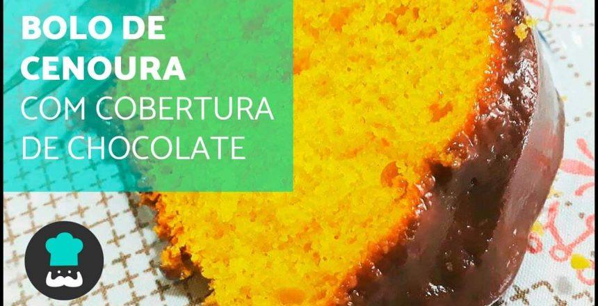 Bolo de cenoura com cobertura de chocolate   fofinho e fácil