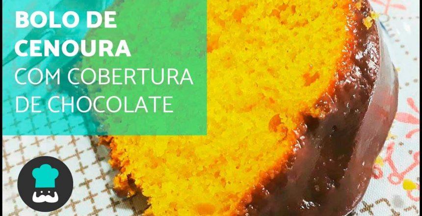 Bolo de cenoura com cobertura de chocolate | fofinho e fácil