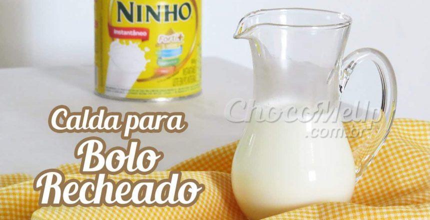CALDA DE LEITE NINHO FÁCIL PARA MOLHAR BOLO RECHEADO   Receita ChocoMeUp