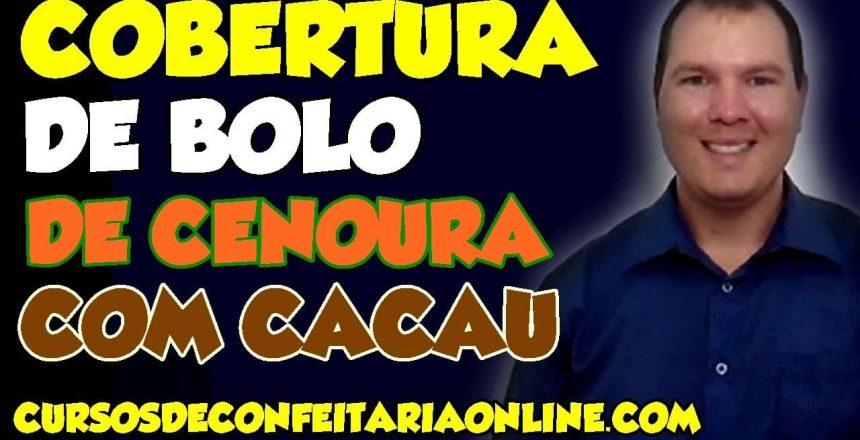 COBERTURA DE BOLO DE CENOURA COM CACAU