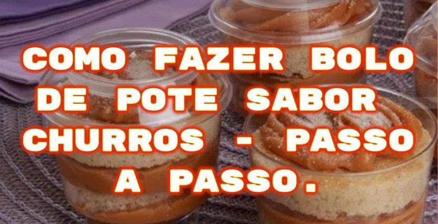 COMO FAZER BOLO DE POTE SABOR CHURROS - PASSO A PASSO.