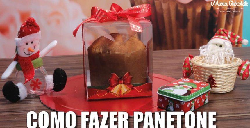 COMO FAZER PANETONE - Maria Chocolate