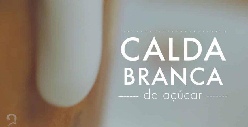 Como-Fazer-Cobertura-de-CALDA-DE-AÇÚCAR-Pão-Doce-de-Padaria-Fondant-Bolo-Gourmet-a-dois.jpg