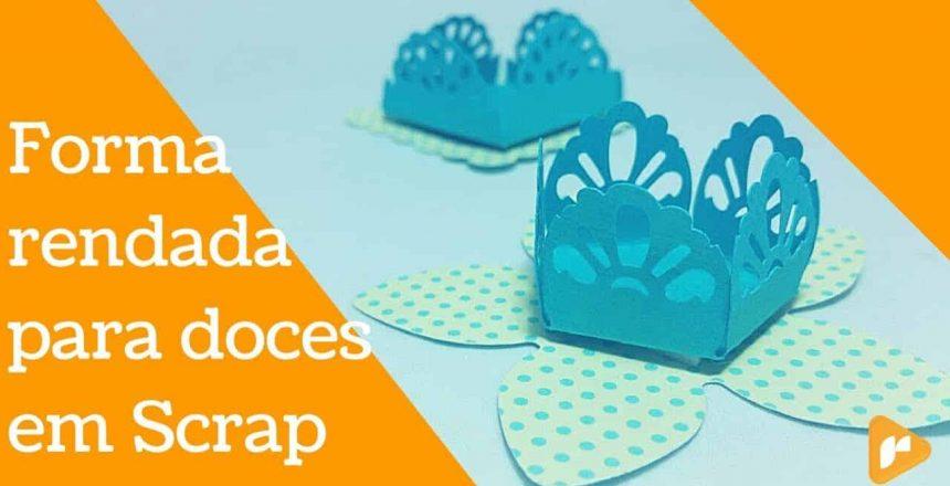 DICA: Como fazer forminha rendada para doces em Scrap - Arysmar Iaquinto RTV D002