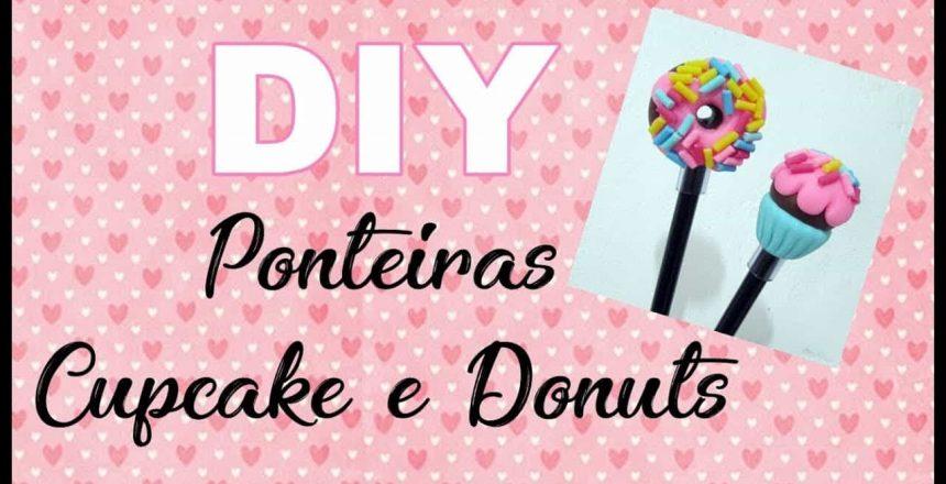 (DIY) Ponteira Cupcake e Donuts (Bolinho e Rosquinha) Especial Volta as Aulas #15 Back to School