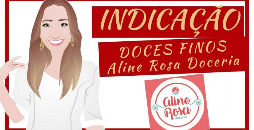 DOCES FINOS Aline Rosa Delicatessen #euindico