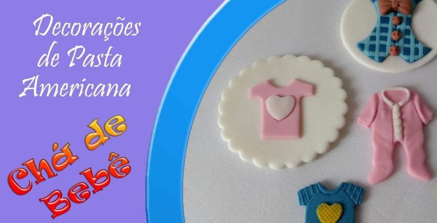 Decoração de PASTA AMERICANA para doces de CHÁ DE BEBÊ