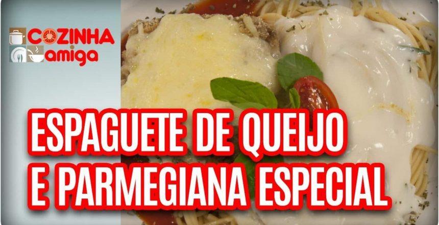 Espaguete de Queijo Caseiro e Parmegiana Especial - Vivi Araújo | Cozinha Amiga (31/10/17)