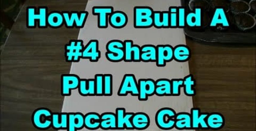 How To Build A Number #4 Shape Pull Apart Cupcake Cake