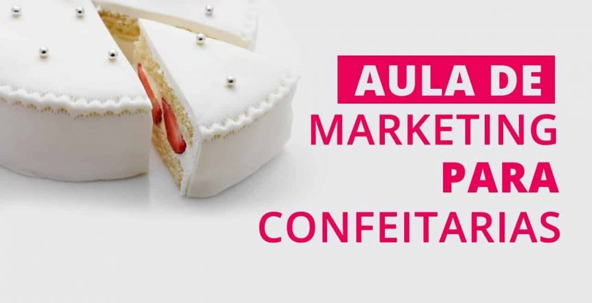 Marketing para Confeitarias - AULA CONGRESSO DE DOCES FINOS AMÉRICA LATINA  - Renata Carbonero