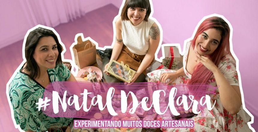 #NatalDeClara: provando MUITOS doces artesanais!