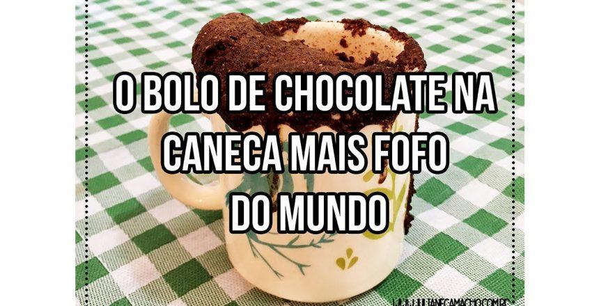 O BOLO DE CHOCOLATE NA CANECA MAIS FOFO DO MUNDO - SEM GLÚTEN, SEM LACTOSE