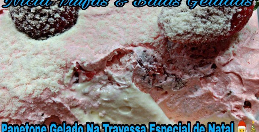 PANETONE GELADO NA TRAVESSA OU PAVÊ DE PANETONE ESPECIAL DE NATAL 🎅🎄