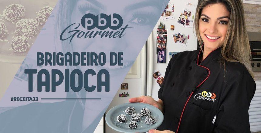 PBB Gourmet #33 - Brigadeiro de Tapioca