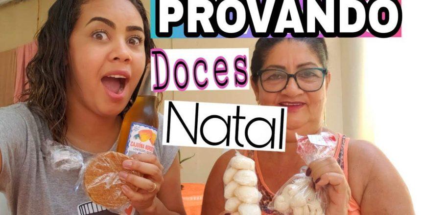 PROVANDO DOCES DE NATAL - RN (MAINHA E EU) | Carol Azevedo