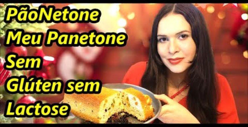 PãoNetone: Panetone sem Glúten sem Lactose - Receita de Natal