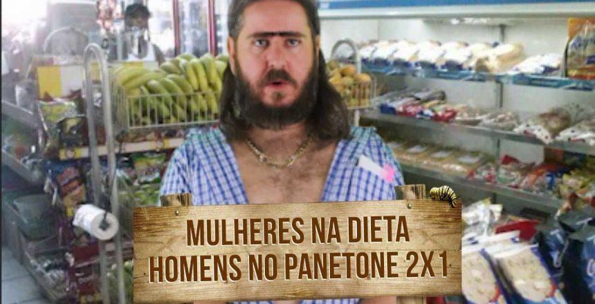 Plantão do Chico: Mulheres na dieta e nóis no Panetone 2x1