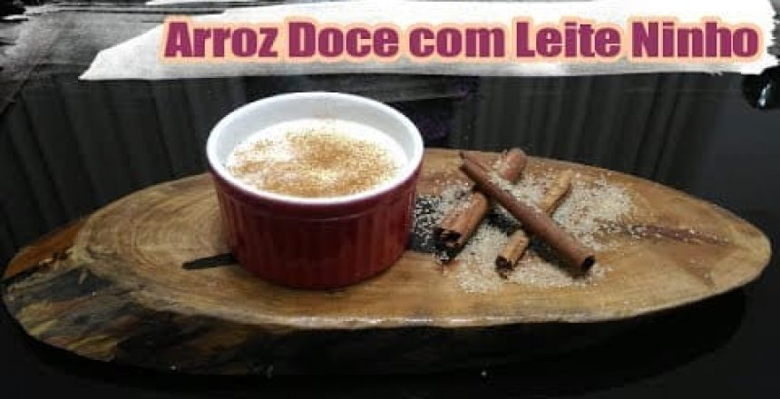 RECEITA: Arroz Doce com Leite Ninho